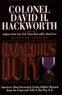 Hazardous Duty: America's Most Decorated Living Soldier Reports from the Front and Tells It the Way It Is