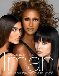 The Beauty of Color: The Ultimate Beauty Guide for Skin of Color by Iman - Hardcover - 2005 - from Rob Briggs Books (SKU: 618451)