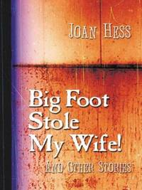 image of Big Foot Stole My Wife!: And Other Stories (Five Star First Edition Mystery Series)