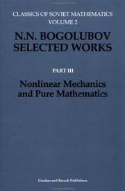 N.N. Bogolubov Selected Works, Part III, Nonlinear Mechanics and Pure Mathematics