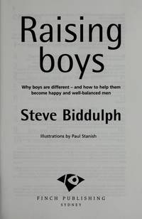Raising Boys: Why Boys are Different-and How to Help Them Become Happy and Well-Balanced Men by Biddulph, Steve & Biddulph, Shaaron - 1998