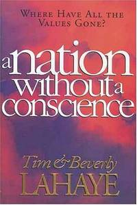 A Nation Without a Conscience by Tim & Beverly LaHaye - 1st Edition - 1994 - from Walnut Valley Books/Books by White (SKU: 006158)