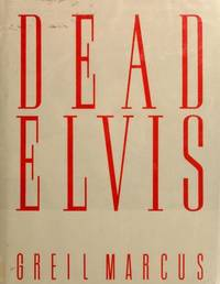 image of Dead Elvis, A Chronicle of a Cultural Obsession