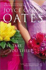 I'll Take You There: A Novel by Joyce Carol Oates - September 2003 - from Books With A Past (SKU: 286607)