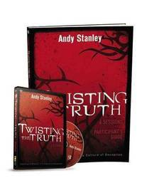 Twisting the Truth Participant's Guide with DVD: Learning to Discern in a Culture of Deception by Andy Stanley - Paperback - Pap/DVD - 2013-04-24 - from Ergodebooks and Biblio.com