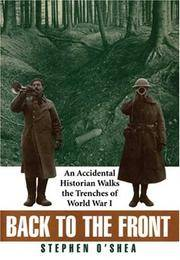 Back to the Front, an Accidental Historian Walks the Trenches of World War I