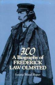 F.L.O.: A Biography of Frederick Law Olmsted by Professor Laura Wood Roper