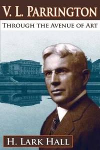 V. L. Parrington: Through the Avenue of Art (Revised)