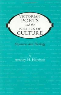 Victorian Poets and the Politics of Culture: Discourse and Ideology (Victorian Literature and...