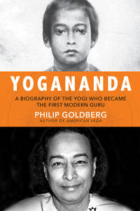 REAL YOGANANDA: The True Story Of The Yogi Who Become The First Modern Guru (H)