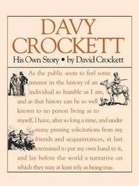 Narrative Of The Life Of Davy Crockett Of The State Of Tennessee