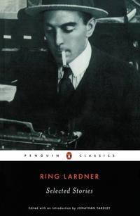 image of Ring Lardner: Selected Stories (Penguin Twentieth-Century Classics)