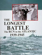 The Longest Battle: The Royal Canadian Navy in the Atlantic, 1939-1945
