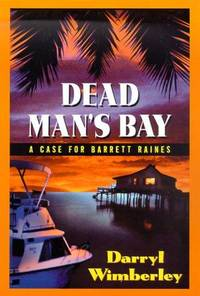 Dead Man's Bay by  Darryl Wimberley - First edition. First Printing - 2000 - from Christopher Morrow. Bookseller and Biblio.co.uk