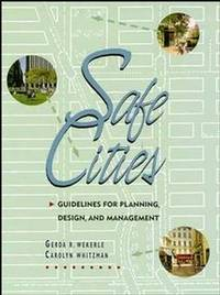 Safe Cities: Guidelines for Planning, Design, and Management Wekerle, Gerda R. and Whitzman, Carolyn
