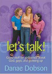 Let's Talk!: Good Stuff for Girlfriends About God, Guys, and Growing Up