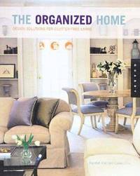 The Organized Home  Design Solutions for Clutter-Free Living