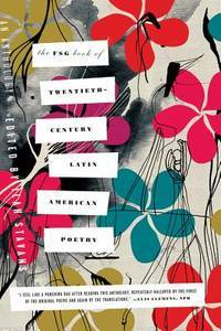 The FSG book of twentieth-century Latin American poetry