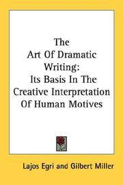 image of The Art Of Dramatic Writing: Its Basis In The Creative Interpretation Of Human Motives