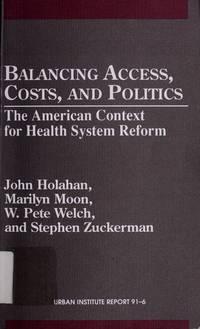 BALANCING ACCESS, COSTS, AND POLITICS (Urban Institute Report)