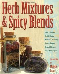 HERB MIXTURES & SPICY BLENDS Ethnic Flavorings, No-Salt Blends,  Marinades/dressings, Butters/spreads, Dessert Mixtures, Teas/mulling Spices