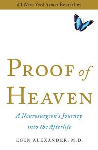 image of Proof of Heaven A Neurosurgeon's Journey into the Afterlife