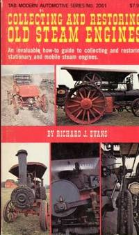 Collecting and restoring old steam engines (Modern automative series)