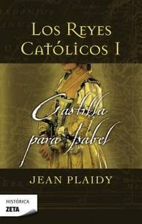 REYES CATOLICOS I: CASTILLA PARA ISABEL (Spanish Edition)