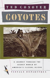image of Coyotes: A Journey Across Borders With America's Illegal Aliens