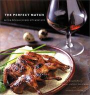 The Perfect Match  Pairing Delicious Recipes with Great Wine