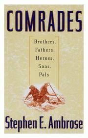 COMRADES Brothers, Fathers, Heroes, Sons, Pals