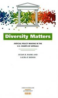 Diversity Matters: Judicial Policy Making in the U.S. Courts of Appeals
