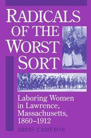 Radicals of the Worst Sort : Laboring Women in Lawrence, Massachusetts, 1860-1912