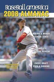 Baseball America Almanac: A Comprehensive Review of the 2007 Season, Featuring Statistics and Commentary (Baseball America's Almanac)