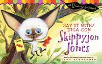 Say It With  Diga Con Skippyjon Jones