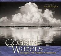 Coastal Waters: Images of North Carolina by Scott Taylor - First Edition - 2000 - from Gene The Book Peddler  and Biblio.co.uk