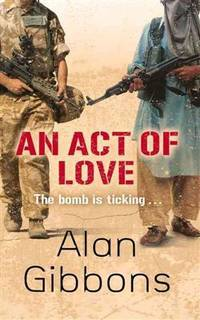 An Act Of Love (FINE COPY OF PAPERBACK FIRST EDITION SIGNED BY THE AUTHOR, ALAN GIBBONS)