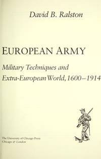 IMPORTING THE EUROPEAN ARMY: The Introduction of European Military Techniques and Institutions...