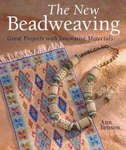 The New Beadweaving: Great Projects with Innovative Materials