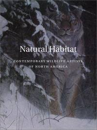 Natural Habitat: Contemporary Wildlife Artists of North America by  Ph.d. Wagner; Lisa N. Peters; Carol Lowrey; Ira Spanierman Gallery William H. Gerdts; David J. - Paperback - 1st - 1998 - from First Landing Books & Art and Biblio.co.uk