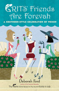 Grits Friends Are Forevah  A Southern-Style Celebration of Women