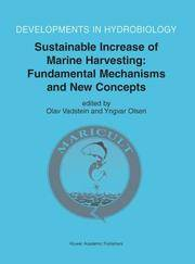 SUSTAINABLE INCREASE OF MARINE HARVESTING: FUNDAMENTAL MECHANISMS AND NEW CONCEPTS - DEVELOPMENTS...