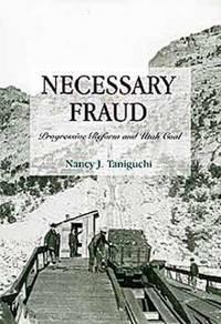 Necessary Fraud : Progressive Reform And Utah Coal