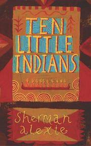 Ten Little Indians by  Sherman Alexie - Paperback - from Better World Books  (SKU: 16109432-6)
