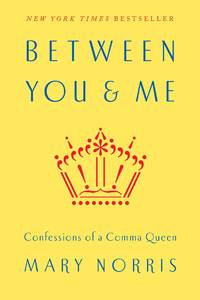 Between You & Me: Confessions of a Comma Queen **SIGNED 1st Edition /1st Printing + Photo**