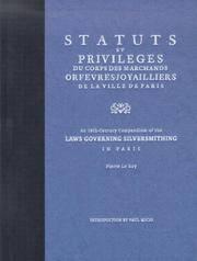 Statuts et Privilèges du Corps des Marchands Orfèvres Joyailliers de la Ville de Paris: An 18th Century Compendium of the Laws Governing Silversmithing in Paris (French Edition)