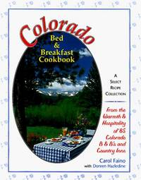 Colorado Bed & Breakfast Cookbook: A Select Recipe Collection