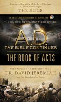 A.D. The Bible Continues: The Book of Acts: The Incredible Story of the First Followers of Jesus,...