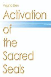 Activation of the Sacred Seals