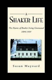 A Shaker Life: The Diaries of Brother Irving Greenwood 1894-1939